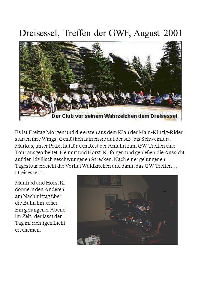 Dreisessel, Treffen der GWF, August 2001 Es ist Freitag Morgen und die ersten aus dem Klan der Main-Kinzig-Rider starten ihre Wings. Gemütlich fahren