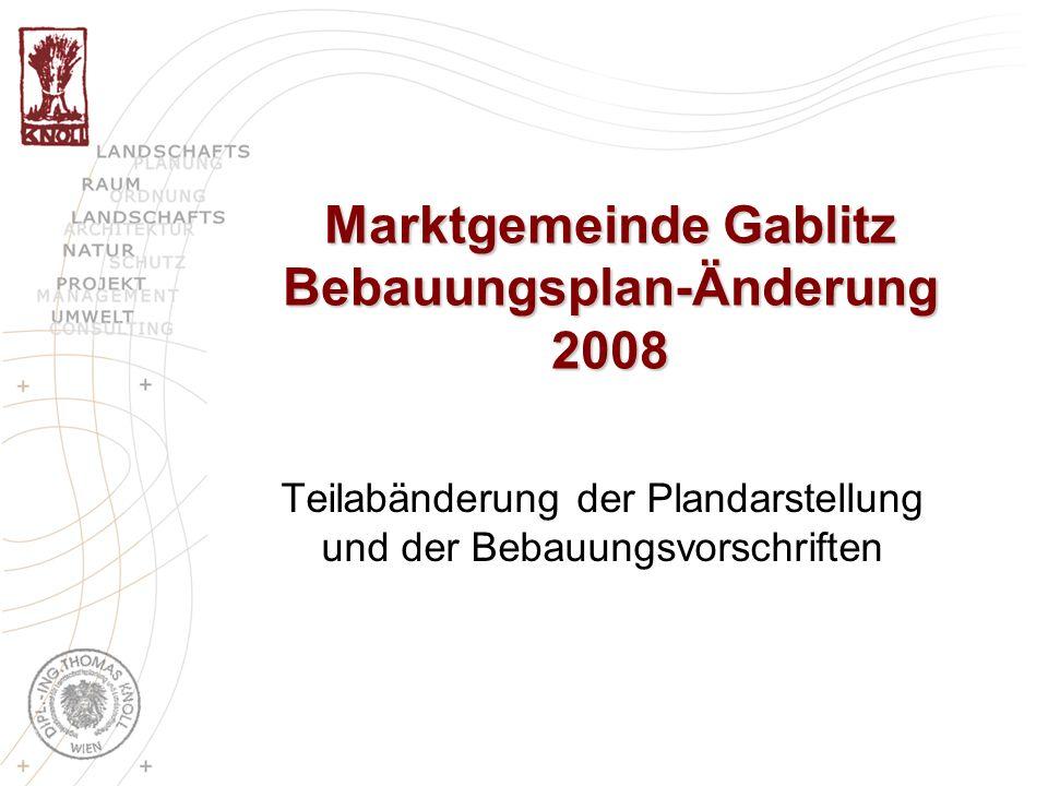 Marktgemeinde Gablitz Bebauungsplan-Änderung 2008 Teilabänderung der Plandarstellung und der Bebauungsvorschriften