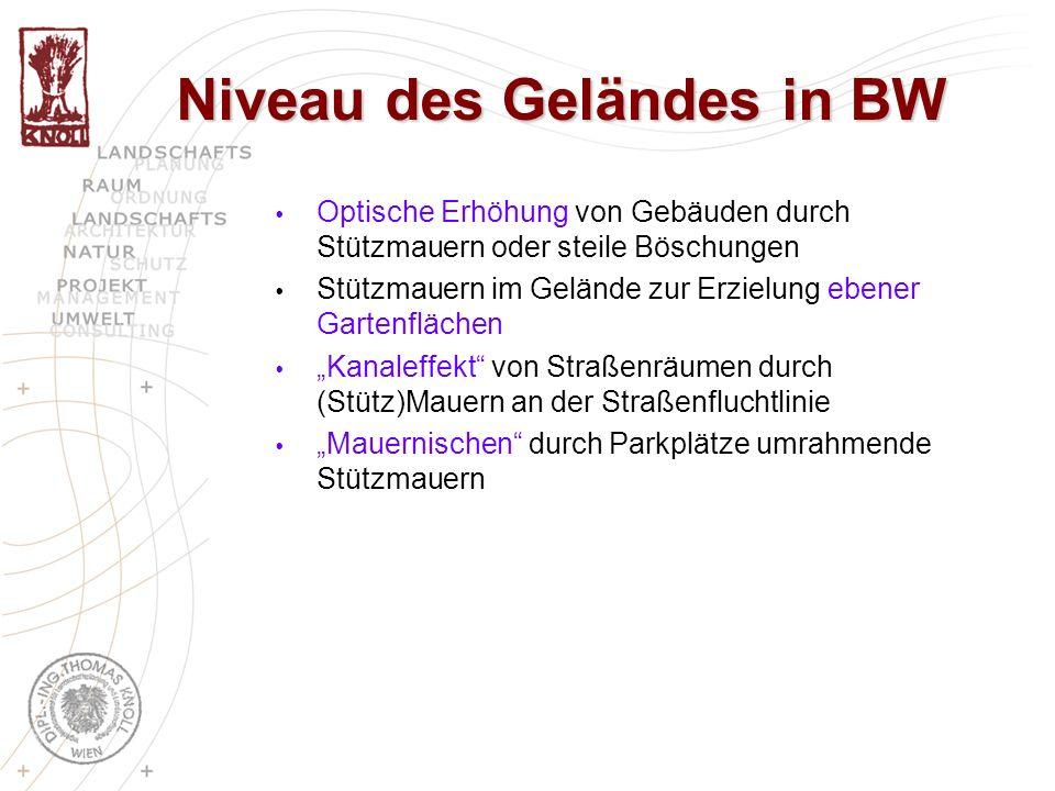 Niveau des Geländes in BW Optische Erhöhung von Gebäuden durch Stützmauern oder steile Böschungen Stützmauern im Gelände zur Erzielung ebener Gartenfl