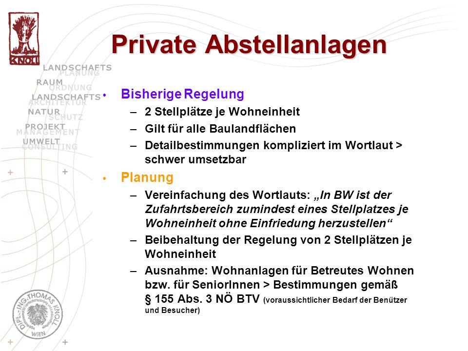 Private Abstellanlagen Bisherige Regelung –2 Stellplätze je Wohneinheit –Gilt für alle Baulandflächen –Detailbestimmungen kompliziert im Wortlaut > sc