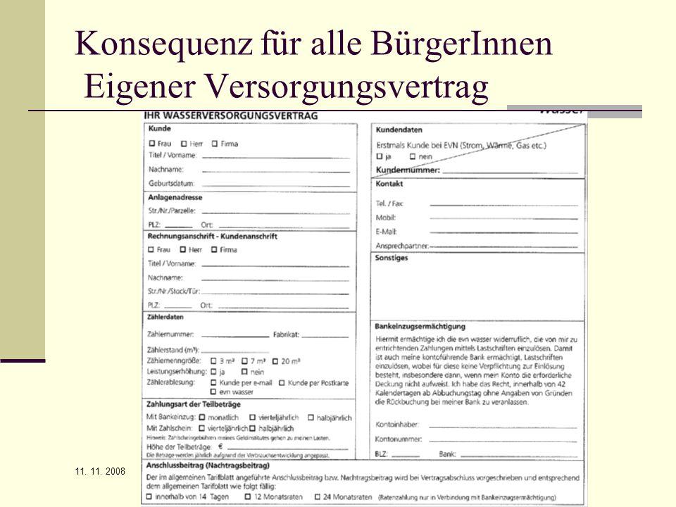 11. 11. 2008 Infoveranstaltung Wasser Konsequenz für alle BürgerInnen Eigener Versorgungsvertrag