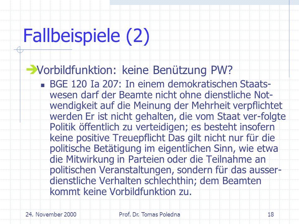 24. November 2000Prof. Dr. Tomas Poledna18 Fallbeispiele (2) Vorbildfunktion: keine Benützung PW.