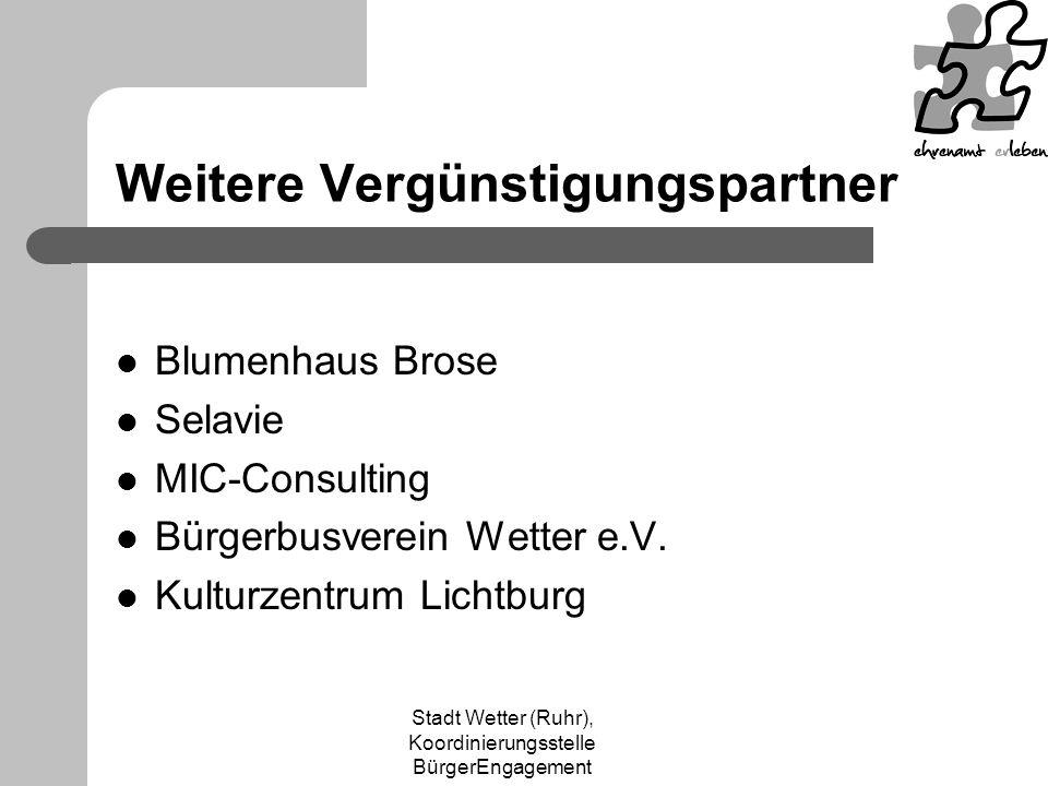 Stadt Wetter (Ruhr), Koordinierungsstelle BürgerEngagement Weitere Vergünstigungspartner Blumenhaus Brose Selavie MIC-Consulting Bürgerbusverein Wetter e.V.