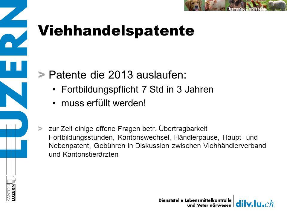 Viehhandelspatente > Patente die 2013 auslaufen: Fortbildungspflicht 7 Std in 3 Jahren muss erfüllt werden.