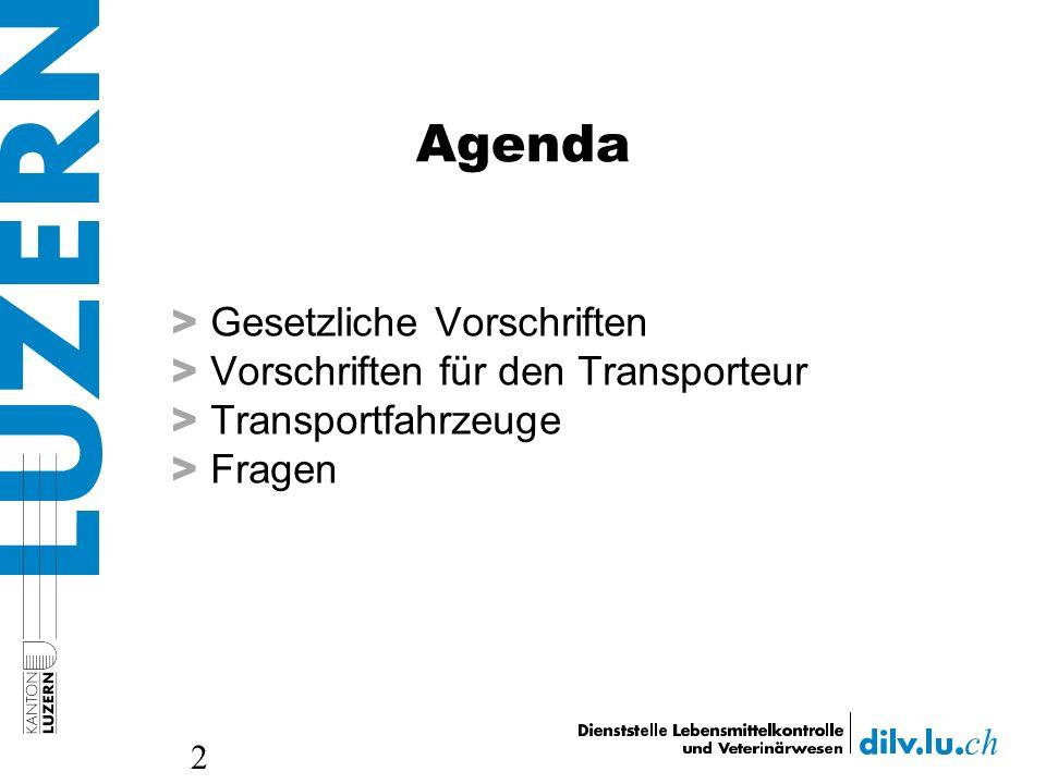 Agenda > Gesetzliche Vorschriften > Vorschriften für den Transporteur > Transportfahrzeuge > Fragen 2