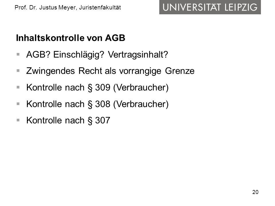 20 Prof.Dr. Justus Meyer, Juristenfakultät Inhaltskontrolle von AGB AGB.