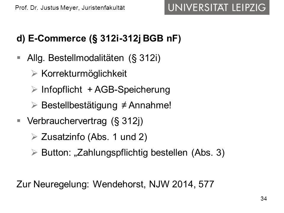 34 Prof.Dr. Justus Meyer, Juristenfakultät d) E-Commerce (§ 312i-312j BGB nF) Allg.
