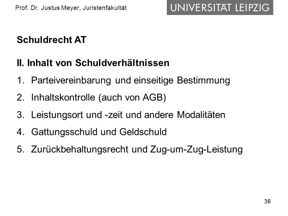 36 Prof.Dr. Justus Meyer, Juristenfakultät Schuldrecht AT II.