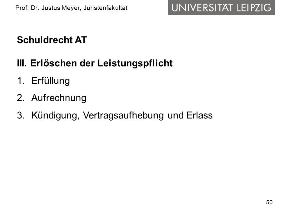 50 Prof.Dr. Justus Meyer, Juristenfakultät Schuldrecht AT III.