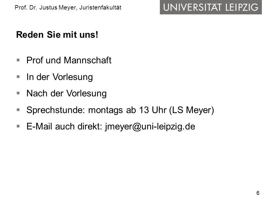 6 Prof.Dr. Justus Meyer, Juristenfakultät Reden Sie mit uns.