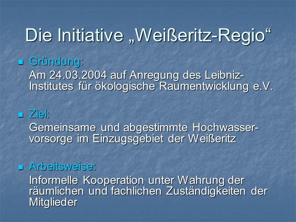 Die Initiative Weißeritz-Regio Gründung: Gründung: Am 24.03.2004 auf Anregung des Leibniz- Institutes für ökologische Raumentwicklung e.V. Ziel: Ziel:
