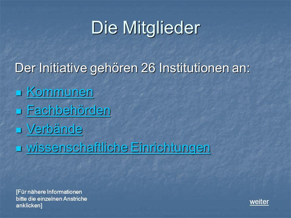 Die Mitglieder Kommunen Kommunen Kommunen Fachbehörden Fachbehörden Fachbehörden Verbände Verbände Verbände wissenschaftliche Einrichtungen wissenscha