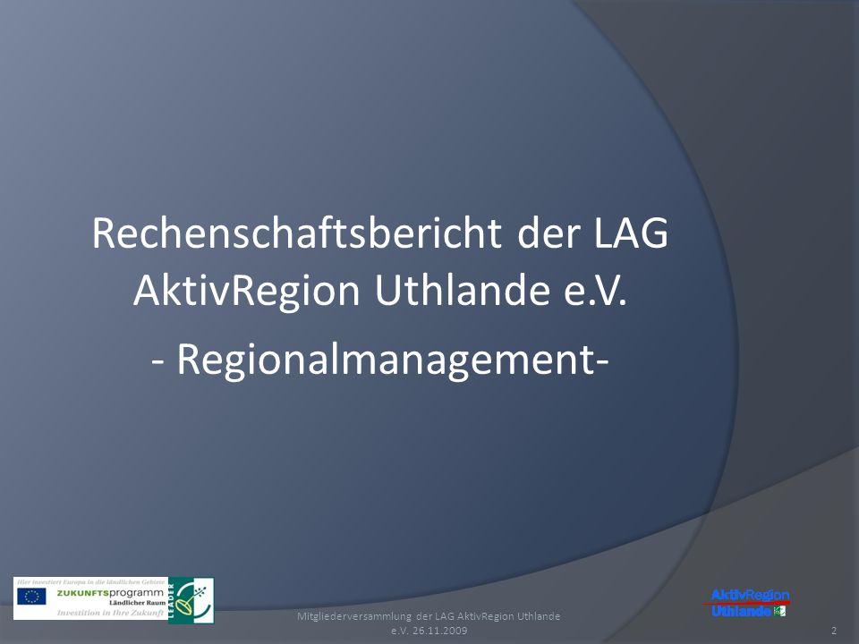 Rechenschaftsbericht der LAG AktivRegion Uthlande e.V. - Regionalmanagement- Mitgliederversammlung der LAG AktivRegion Uthlande e.V. 26.11.20092
