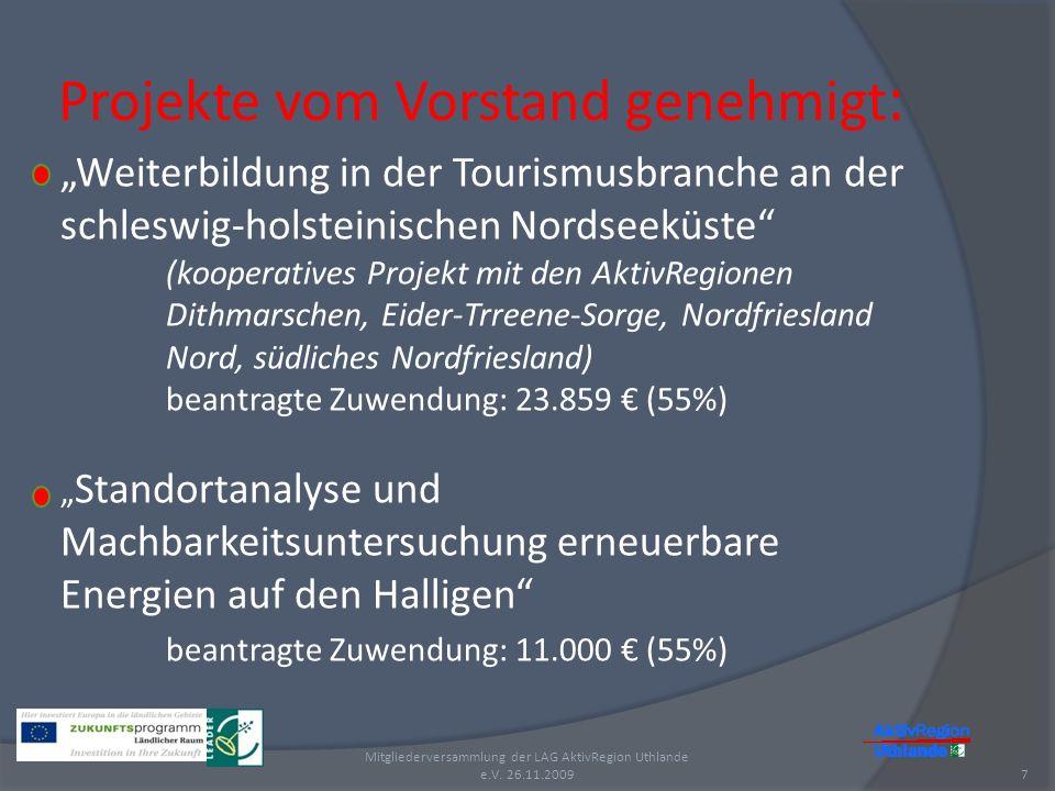 Projekte vom Vorstand genehmigt : 7 Mitgliederversammlung der LAG AktivRegion Uthlande e.V. 26.11.2009 Weiterbildung in der Tourismusbranche an der sc