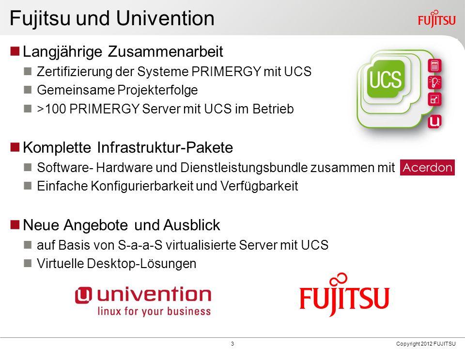 3 Fujitsu und Univention Langjährige Zusammenarbeit Zertifizierung der Systeme PRIMERGY mit UCS Gemeinsame Projekterfolge >100 PRIMERGY Server mit UCS im Betrieb Komplette Infrastruktur-Pakete Software- Hardware und Dienstleistungsbundle zusammen mit Einfache Konfigurierbarkeit und Verfügbarkeit Neue Angebote und Ausblick auf Basis von S-a-a-S virtualisierte Server mit UCS Virtuelle Desktop-Lösungen Copyright 2012 FUJITSU