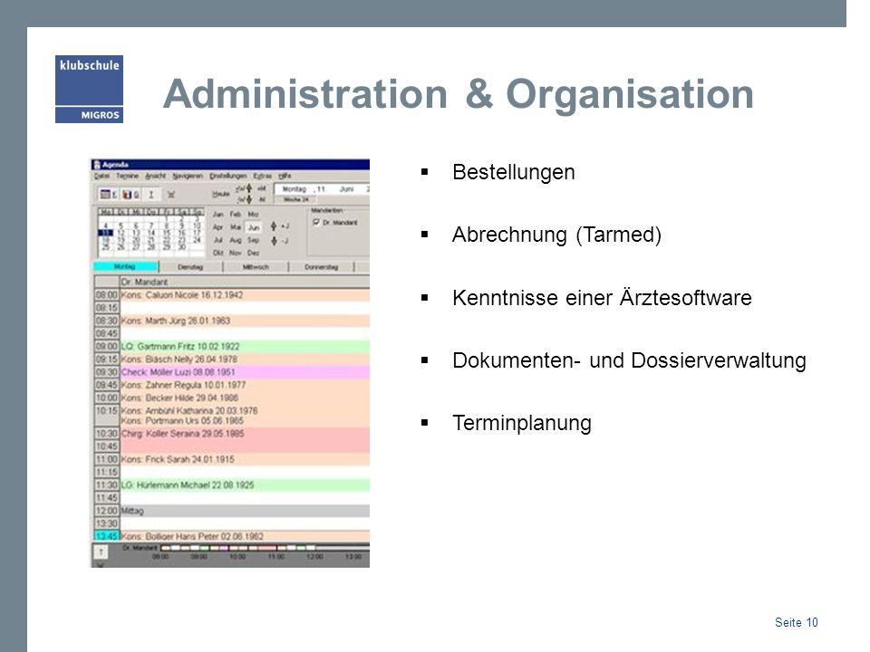 Administration & Organisation Bestellungen Abrechnung (Tarmed) Kenntnisse einer Ärztesoftware Dokumenten- und Dossierverwaltung Terminplanung Seite 10