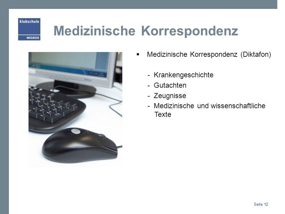 Medizinische Korrespondenz Medizinische Korrespondenz (Diktafon) - Krankengeschichte - Gutachten - Zeugnisse - Medizinische und wissenschaftliche Texte Seite 12