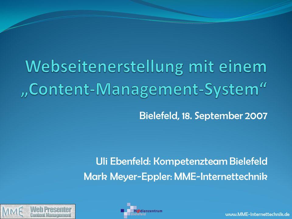 www.MME-Internettechnik.de Bielefeld, 18. September 2007 Uli Ebenfeld: Kompetenzteam Bielefeld Mark Meyer-Eppler: MME-Internettechnik