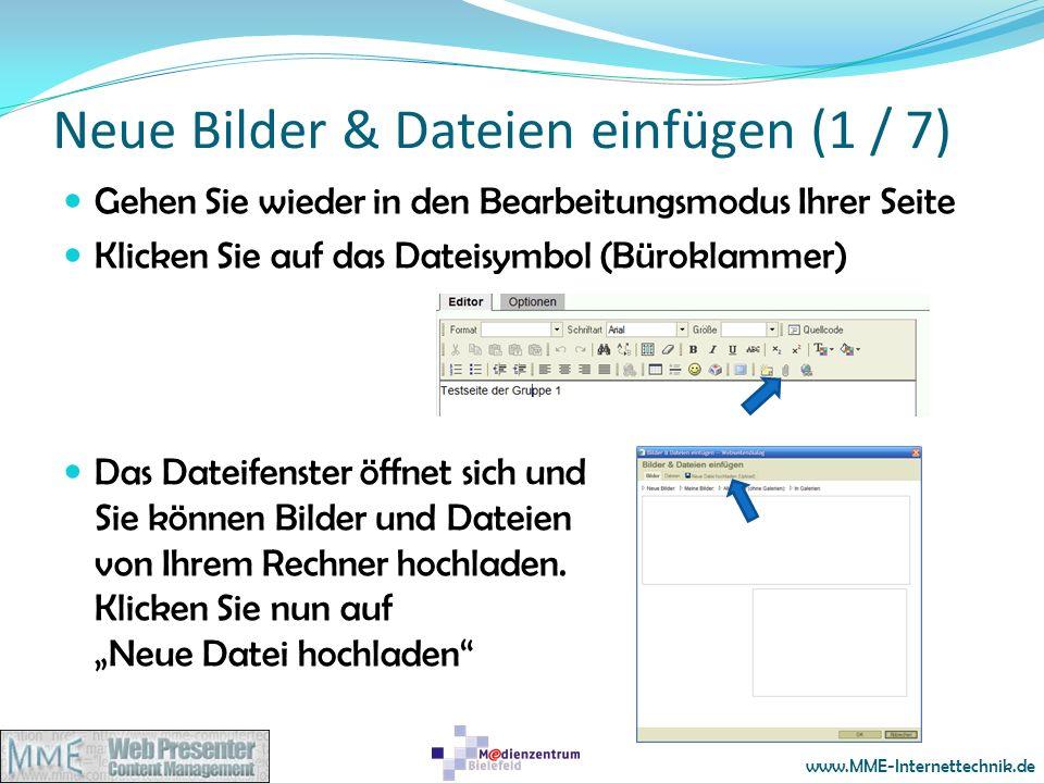 www.MME-Internettechnik.de Neue Bilder & Dateien einfügen (1 / 7) Gehen Sie wieder in den Bearbeitungsmodus Ihrer Seite Klicken Sie auf das Dateisymbo
