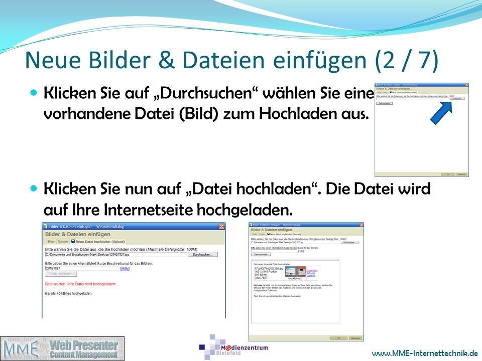 www.MME-Internettechnik.de Neue Bilder & Dateien einfügen (2 / 7) Klicken Sie auf Durchsuchen wählen Sie eine vorhandene Datei (Bild) zum Hochladen au