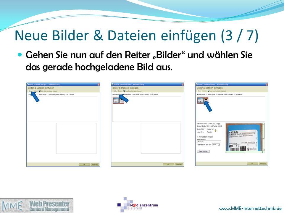 www.MME-Internettechnik.de Neue Bilder & Dateien einfügen (3 / 7) Gehen Sie nun auf den Reiter Bilder und wählen Sie das gerade hochgeladene Bild aus.