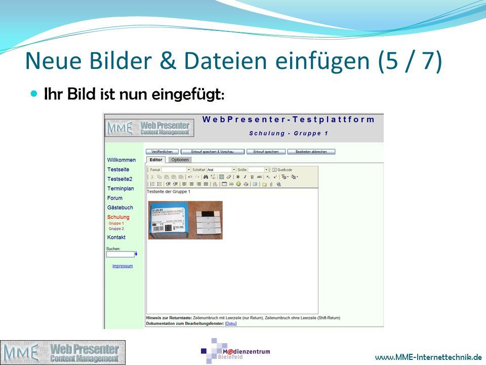 www.MME-Internettechnik.de Neue Bilder & Dateien einfügen (5 / 7) Ihr Bild ist nun eingefügt: