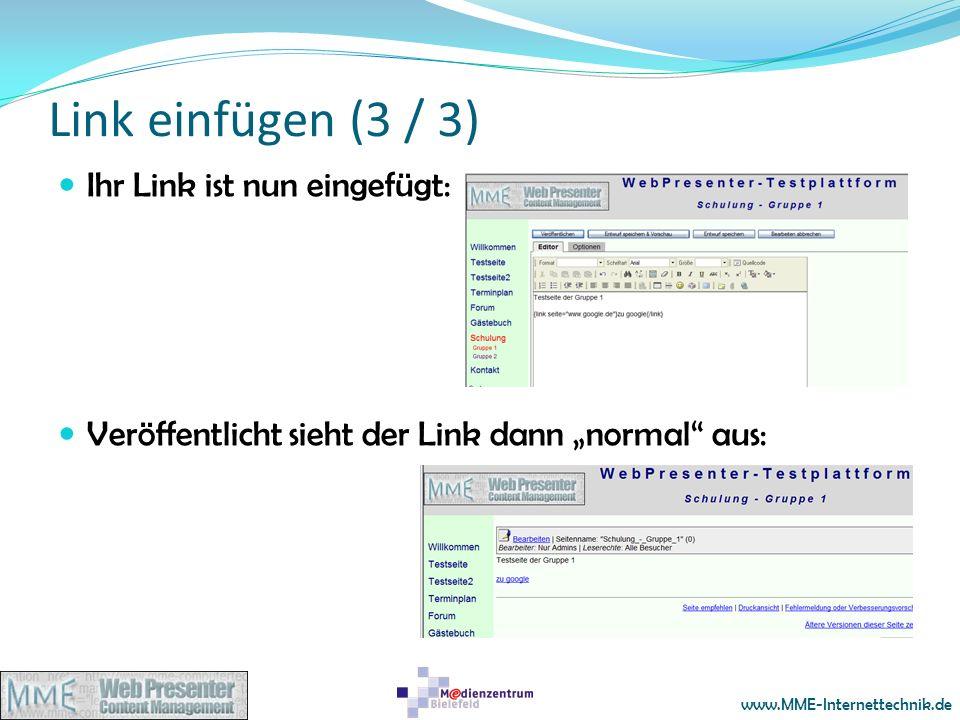 www.MME-Internettechnik.de Link einfügen (3 / 3) Ihr Link ist nun eingefügt: Veröffentlicht sieht der Link dann normal aus: