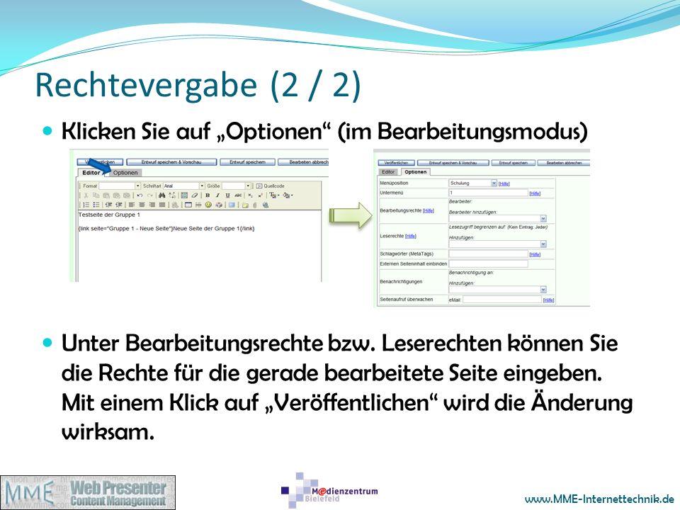 www.MME-Internettechnik.de Rechtevergabe (2 / 2) Klicken Sie auf Optionen (im Bearbeitungsmodus) Unter Bearbeitungsrechte bzw. Leserechten können Sie