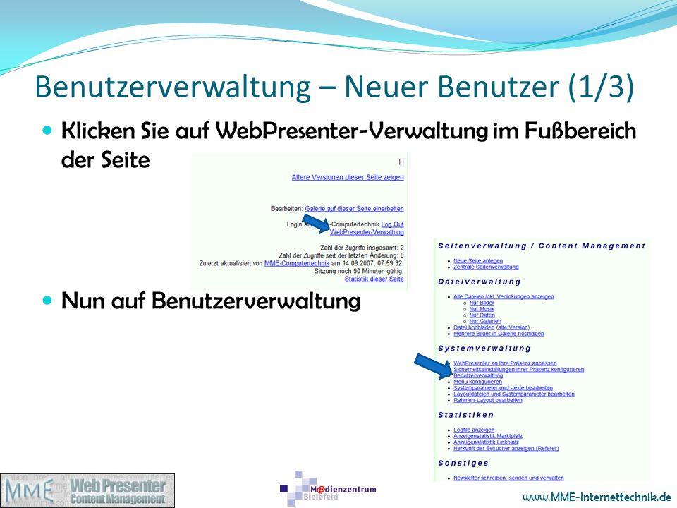 www.MME-Internettechnik.de Benutzerverwaltung – Neuer Benutzer (1/3) Klicken Sie auf WebPresenter-Verwaltung im Fußbereich der Seite Nun auf Benutzerv