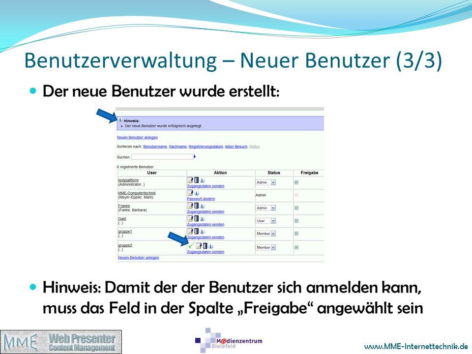 www.MME-Internettechnik.de Benutzerverwaltung – Neuer Benutzer (3/3) Der neue Benutzer wurde erstellt: Hinweis: Damit der der Benutzer sich anmelden k