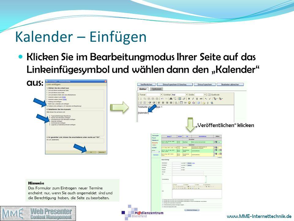 www.MME-Internettechnik.de Kalender – Einfügen Klicken Sie im Bearbeitungmodus Ihrer Seite auf das Linkeinfügesymbol und wählen dann den Kalender aus: