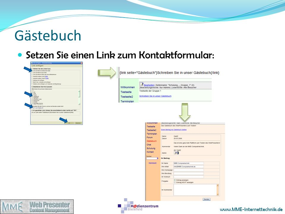 www.MME-Internettechnik.de Gästebuch Setzen Sie einen Link zum Kontaktformular: