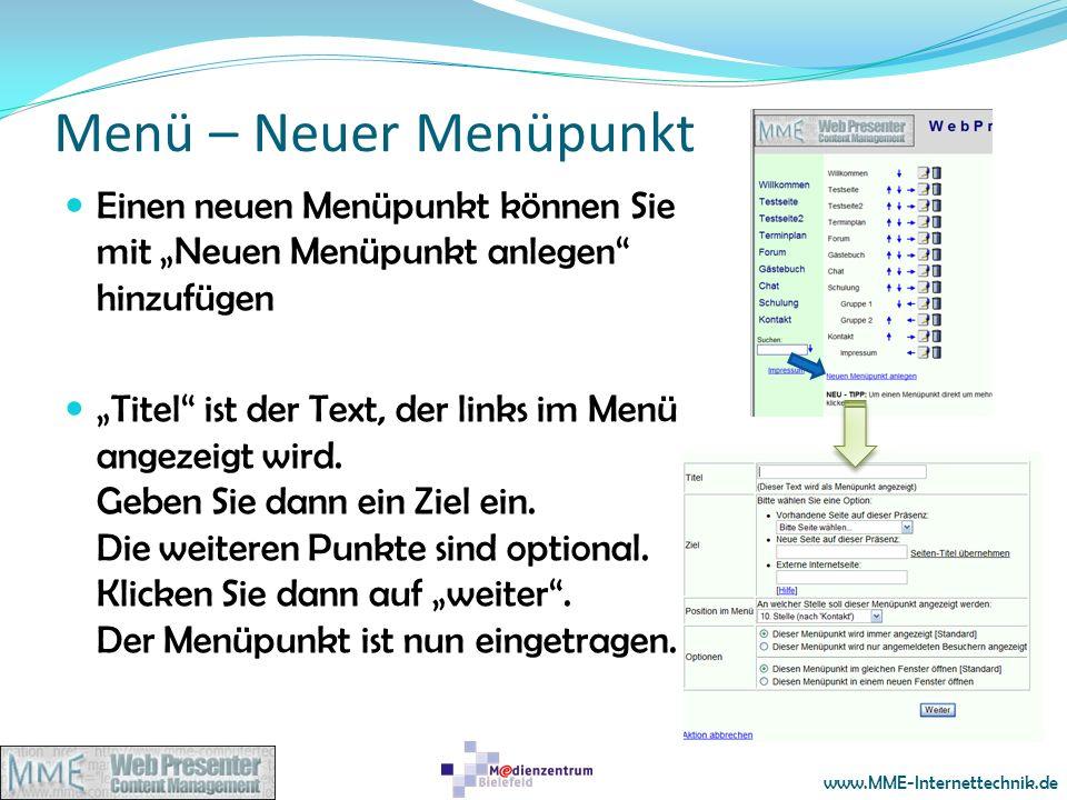 www.MME-Internettechnik.de Menü – Neuer Menüpunkt Einen neuen Menüpunkt können Sie mit Neuen Menüpunkt anlegen hinzufügen Titel ist der Text, der link