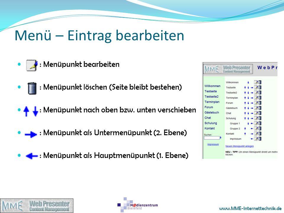 www.MME-Internettechnik.de Menü – Eintrag bearbeiten : Menüpunkt bearbeiten : Menüpunkt löschen (Seite bleibt bestehen) : Menüpunkt nach oben bzw. unt
