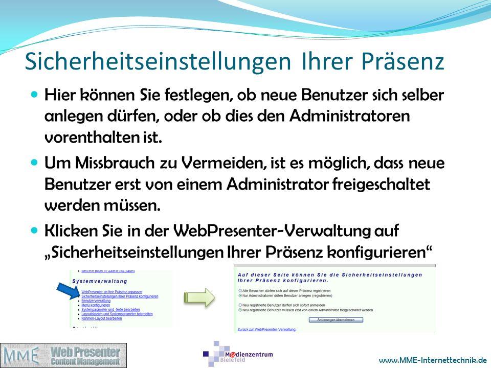 www.MME-Internettechnik.de Sicherheitseinstellungen Ihrer Präsenz Hier können Sie festlegen, ob neue Benutzer sich selber anlegen dürfen, oder ob dies