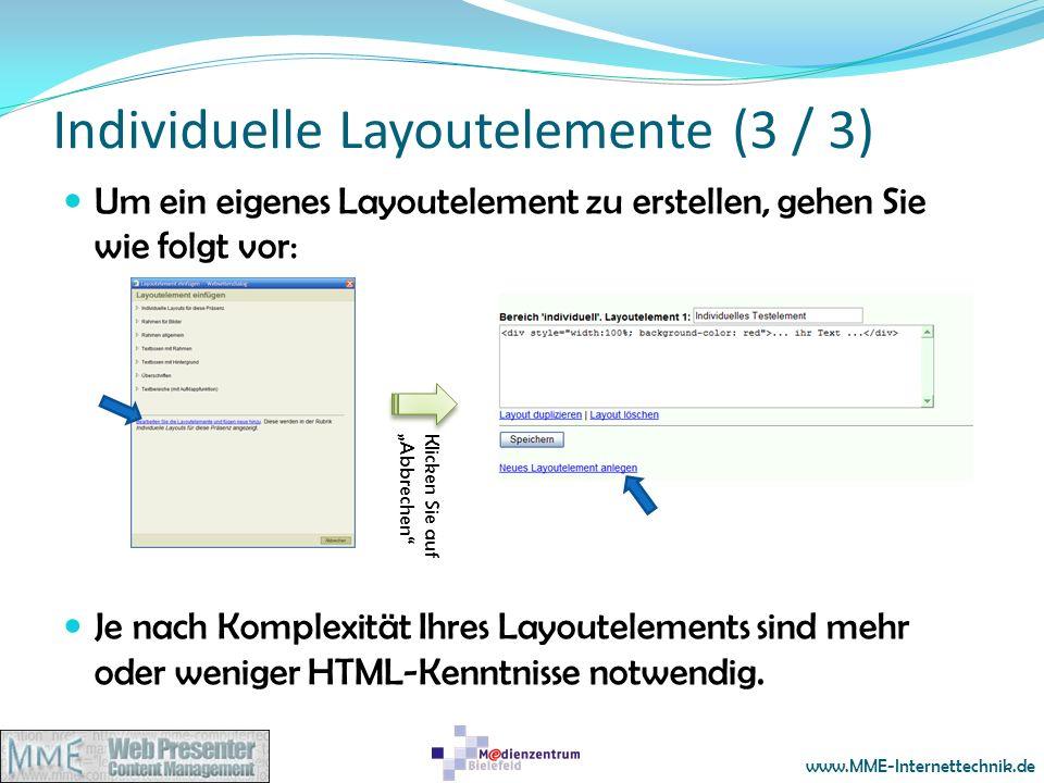 www.MME-Internettechnik.de Individuelle Layoutelemente (3 / 3) Um ein eigenes Layoutelement zu erstellen, gehen Sie wie folgt vor: Je nach Komplexität