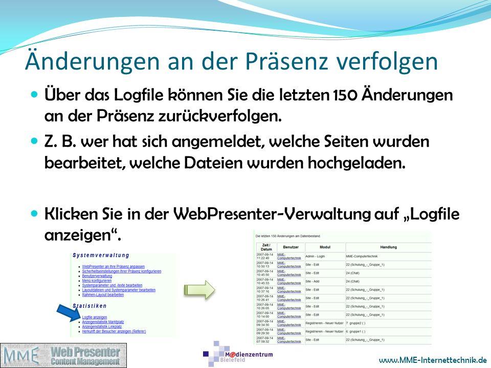 www.MME-Internettechnik.de Änderungen an der Präsenz verfolgen Über das Logfile können Sie die letzten 150 Änderungen an der Präsenz zurückverfolgen.