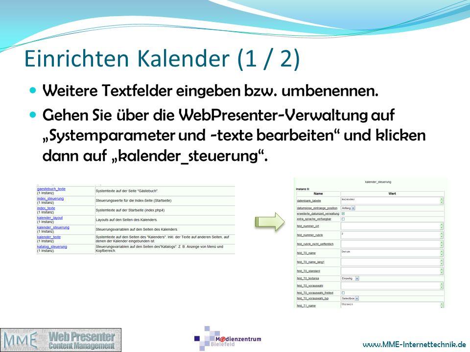 www.MME-Internettechnik.de Einrichten Kalender (1 / 2) Weitere Textfelder eingeben bzw. umbenennen. Gehen Sie über die WebPresenter-Verwaltung auf Sys