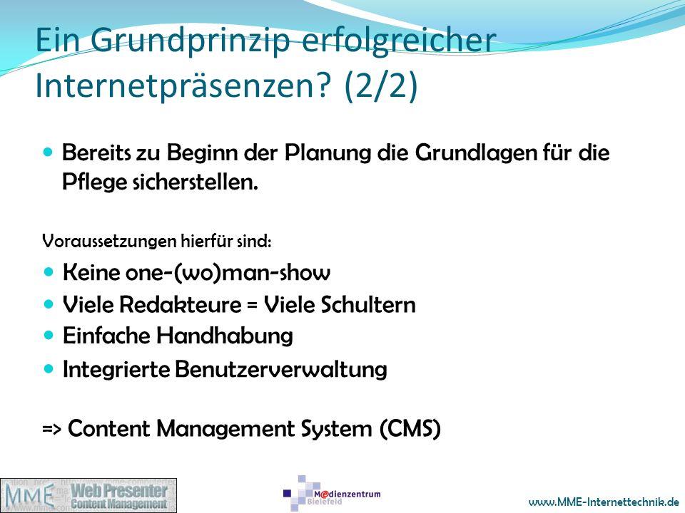 www.MME-Internettechnik.de Ein Grundprinzip erfolgreicher Internetpräsenzen? (2/2) Bereits zu Beginn der Planung die Grundlagen für die Pflege sichers