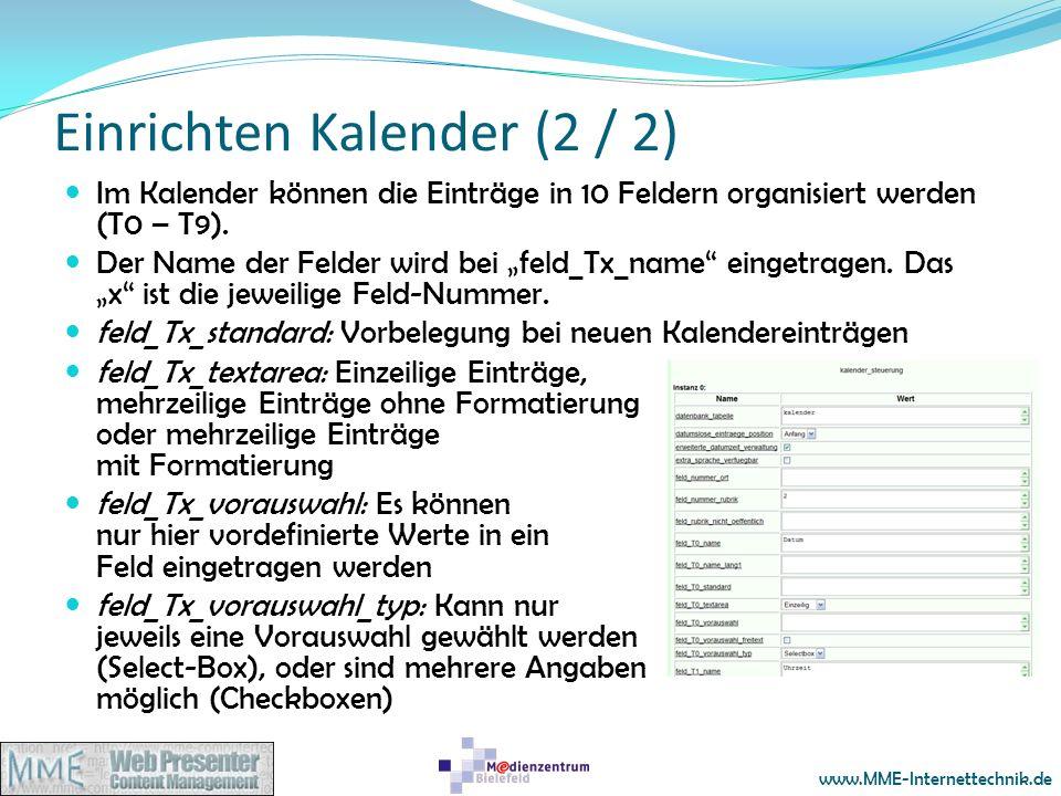 www.MME-Internettechnik.de Einrichten Kalender (2 / 2) Im Kalender können die Einträge in 10 Feldern organisiert werden (T0 – T9). Der Name der Felder