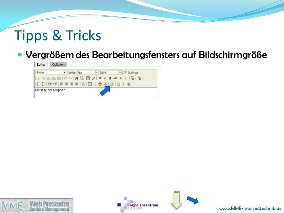 www.MME-Internettechnik.de Tipps & Tricks Vergrößern des Bearbeitungsfensters auf Bildschirmgröße