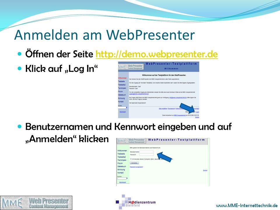 www.MME-Internettechnik.de Anmelden am WebPresenter Öffnen der Seite http://demo.webpresenter.dehttp://demo.webpresenter.de Klick auf Log In Benutzern
