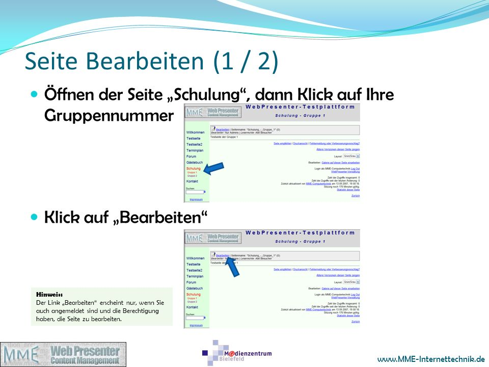 www.MME-Internettechnik.de Seite Bearbeiten (1 / 2) Öffnen der Seite Schulung, dann Klick auf Ihre Gruppennummer Klick auf Bearbeiten Hinweis: Der Lin