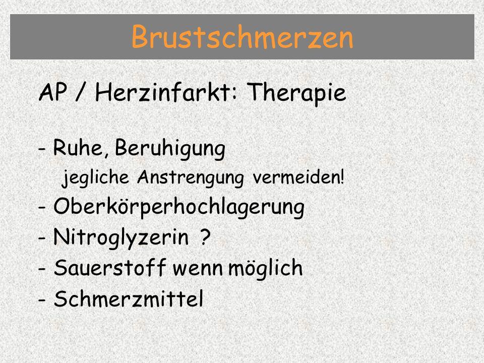 AP / Herzinfarkt: Therapie - Ruhe, Beruhigung jegliche Anstrengung vermeiden.