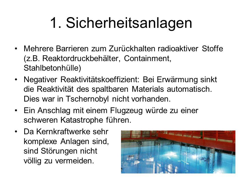 1.Sicherheitsanlagen Mehrere Barrieren zum Zurückhalten radioaktiver Stoffe (z.B.