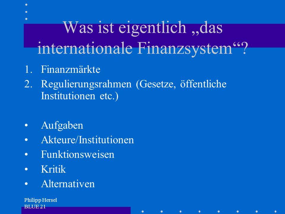 Philipp Hersel BLUE 21 Was ist eigentlich das internationale Finanzsystem.