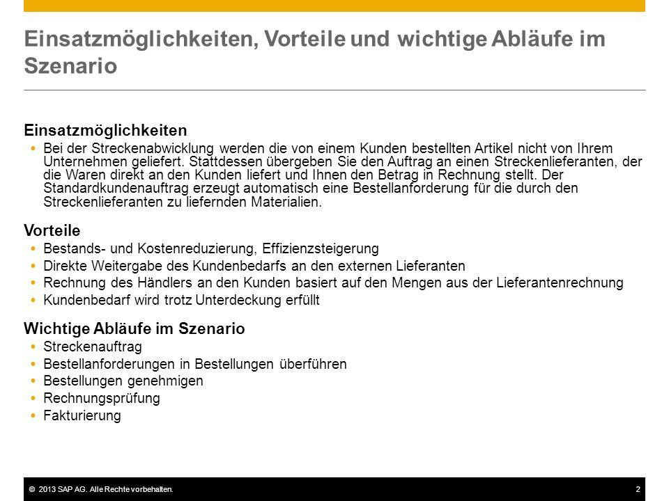 ©2013 SAP AG. Alle Rechte vorbehalten.2 Einsatzmöglichkeiten, Vorteile und wichtige Abläufe im Szenario Einsatzmöglichkeiten Bei der Streckenabwicklun