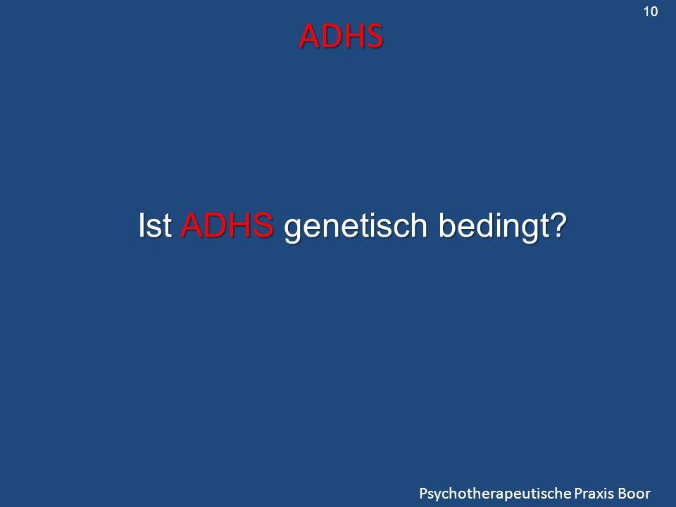ADHS Psychotherapeutische Praxis Boor Ist ADHS genetisch bedingt? 10