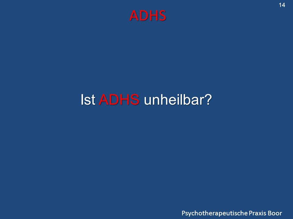 ADHS Psychotherapeutische Praxis Boor Ist ADHS unheilbar? 14