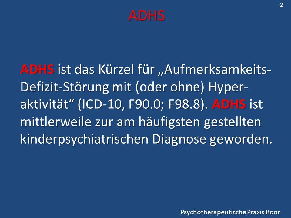 ADHS ADHS ist das Kürzel für Aufmerksamkeits- Defizit-Störung mit (oder ohne) Hyper- aktivität (ICD-10, F90.0; F98.8). ADHS ist mittlerweile zur am hä